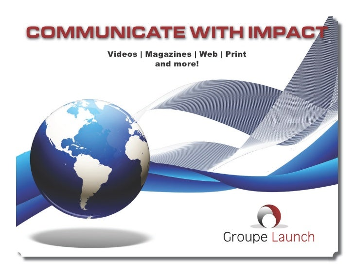 COMMUNICATE WITH IMPACT       Videos | Magazines | Web | Print                 and more!                                  ...