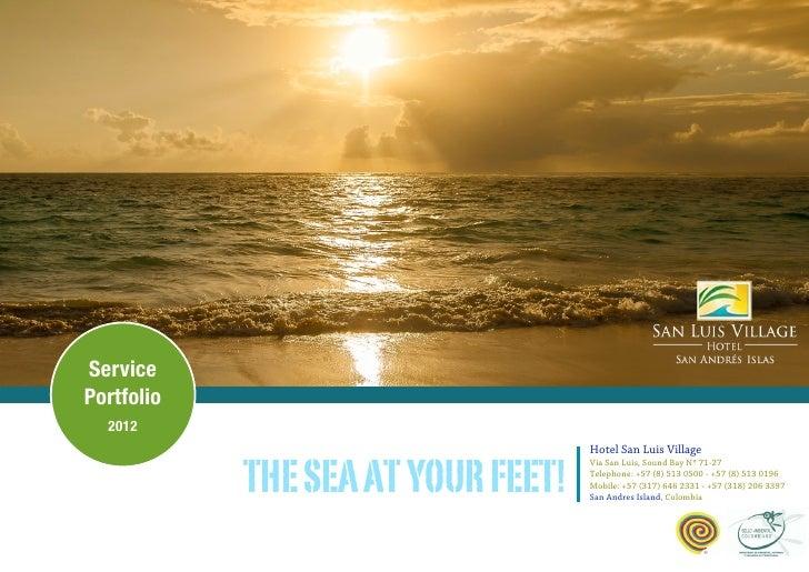 ServicePortfolio  2012                                    Hotel San Luis Village            THE SEA AT YOUR FEET!         ...