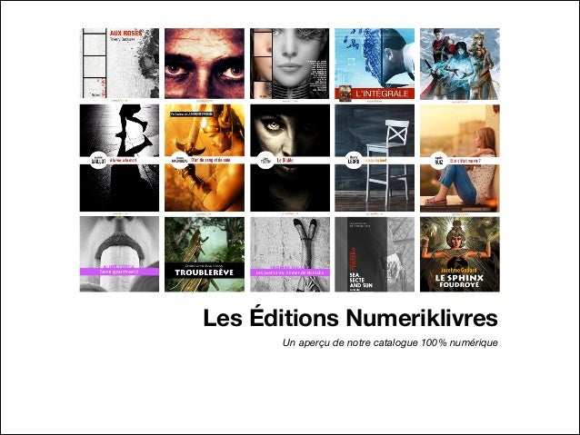 Les Éditions Numeriklivres Un aperçu de notre catalogue 100% numérique