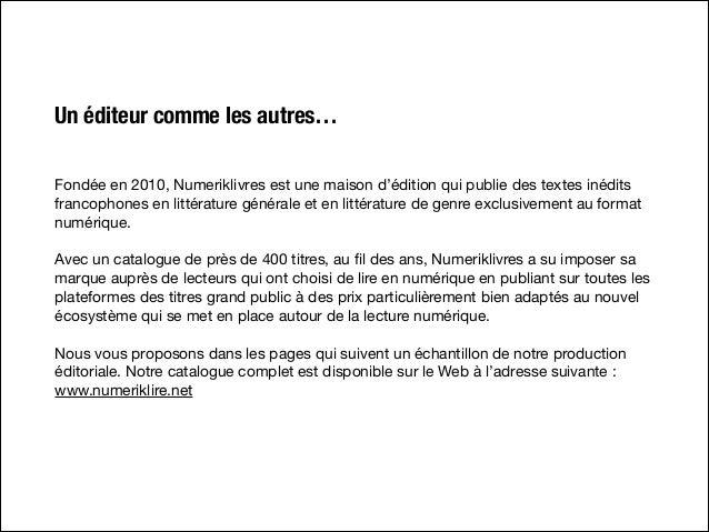 Un éditeur comme les autres… Fondée en 2010, Numeriklivres est une maison d'édition qui publie des textes inédits francoph...