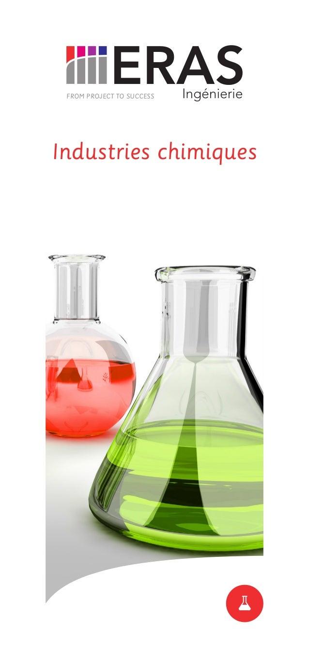 Nous contacter Industries chimiques Siège social 20 rue Lortet - 69007 Lyon - France Tél.: +33 (0)4 72 71 62 80 Fax: +33...