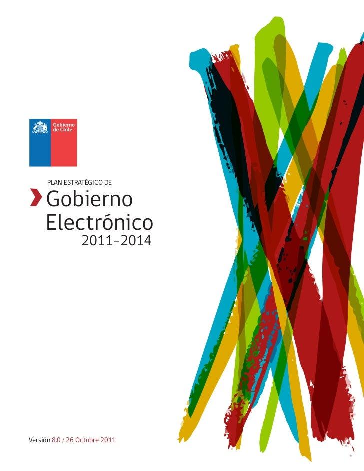 PLAN ESTRATÉGICO DE     Gobierno     Electrónico                 2011-2014Versión 8.0 / 26 Octubre 2011