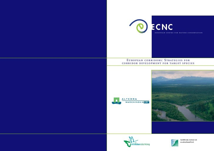 european centre for nature conservation       European corridors: Strategies for corridor development for target species