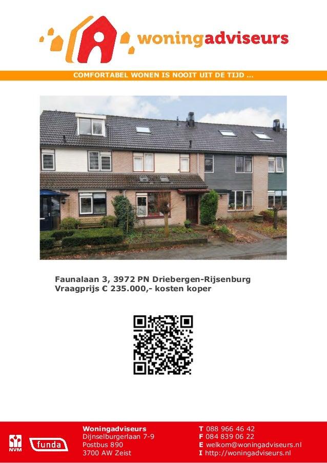 COMFORTABEL WONEN IS NOOIT UIT DE TIJD …  Faunalaan 3, 3972 PN Driebergen-Rijsenburg Vraagprijs € 235.000,- kosten koper  ...