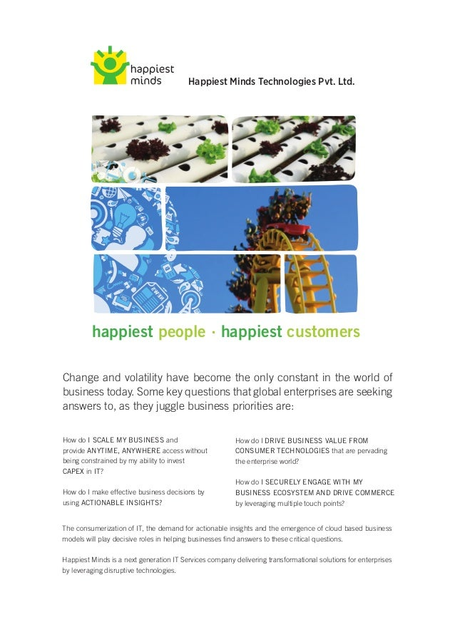 Happiest Minds Technologies Pvt. Ltd.         happiest people . happiest customersChange and volatility have become the on...