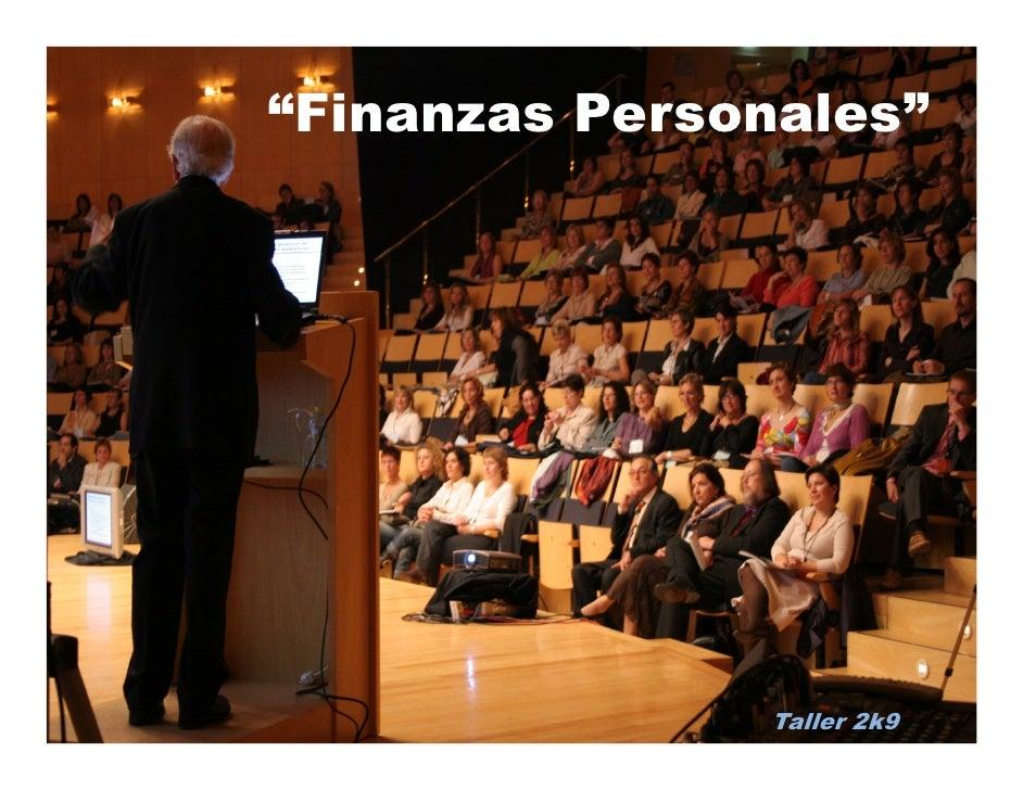 """""""Finanzas Personales""""                    Taller 2k9"""