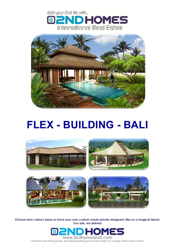 FLEX - BUILDING - BALI     Choose from various types or have your own custom made private designed villa on a magical isla...