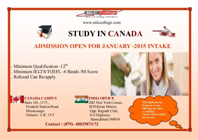 www.mlccollege.com STUDY IN CANADA ADMISSION OPEN FOR JANUARY -2015 INTAKE  Minimum Qualification -12th  Minimum IELTS/T...
