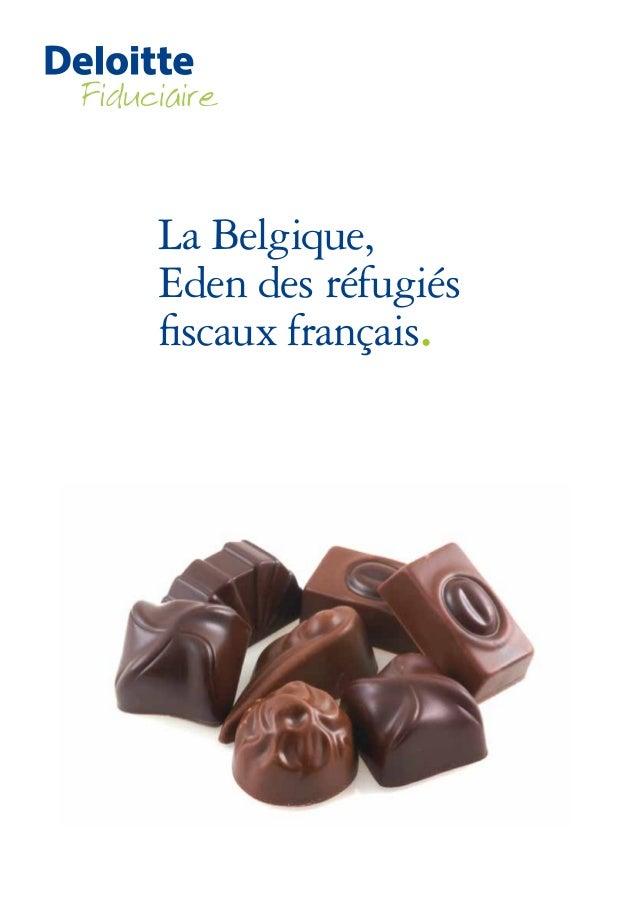 La Belgique, Eden des réfugiés fiscaux français.