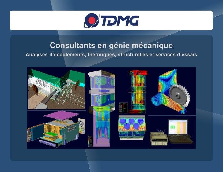 Consultants en génie mécanique Analyses d'écoulements, thermiques, structurelles et services d'essais
