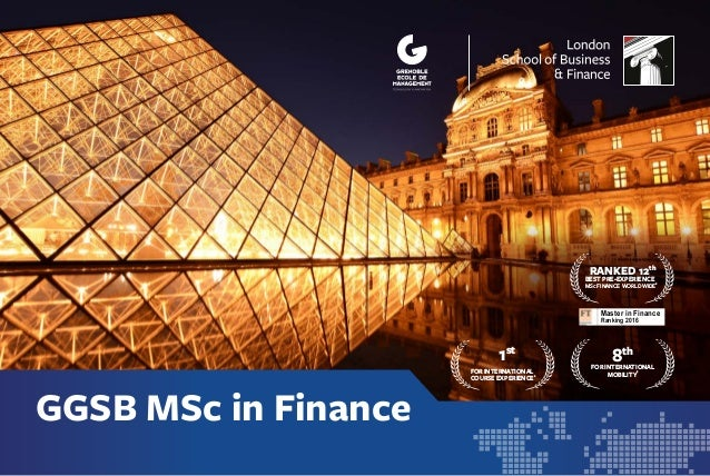 GGSB MSc in Finance 1st FOR INTERNATIONAL COURSE EXPERIENCE* 8th FOR INTERNATIONAL MOBILITY* RANKED 12th BEST PRE-EXPERIEN...