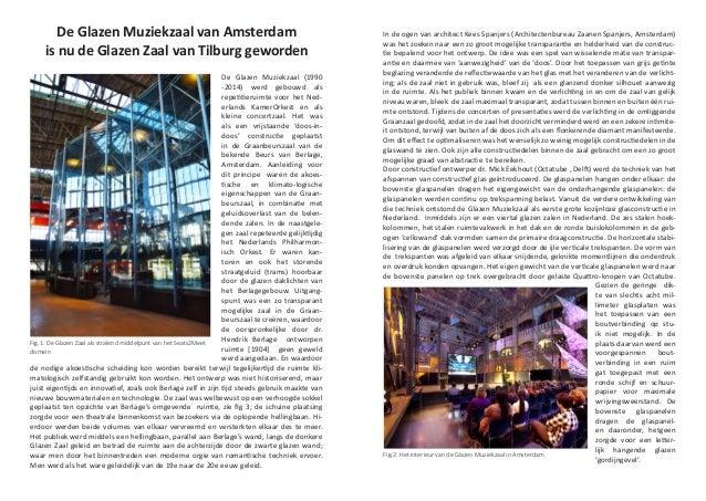 De Glazen Muziekzaal van Amsterdam is nu de Glazen Zaal van Tilburg geworden de nodige akoestische scheiding kon worden be...