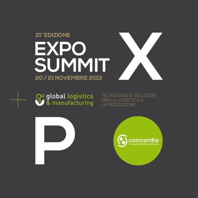 21° EDIZIONE  EXPO SUMMIT 20 / 21 NOVEMBRE 2013  tecnologie e soluzioni per la logistica e la produzionE