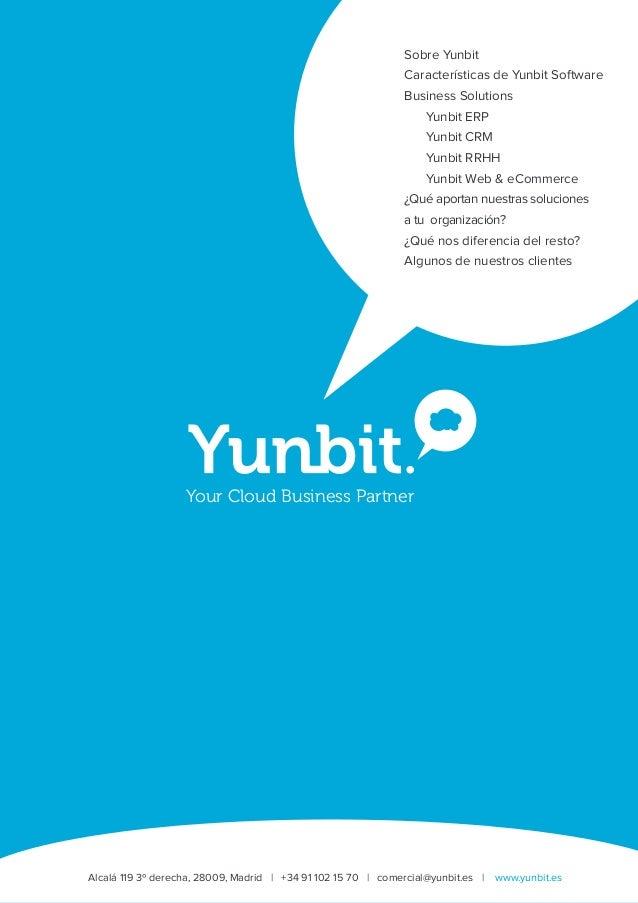 Alcalá 119 3º derecha, 28009, Madrid | +34 91 102 15 70 | comercial@yunbit.es | www.yunbit.es Sobre Yunbit Características...