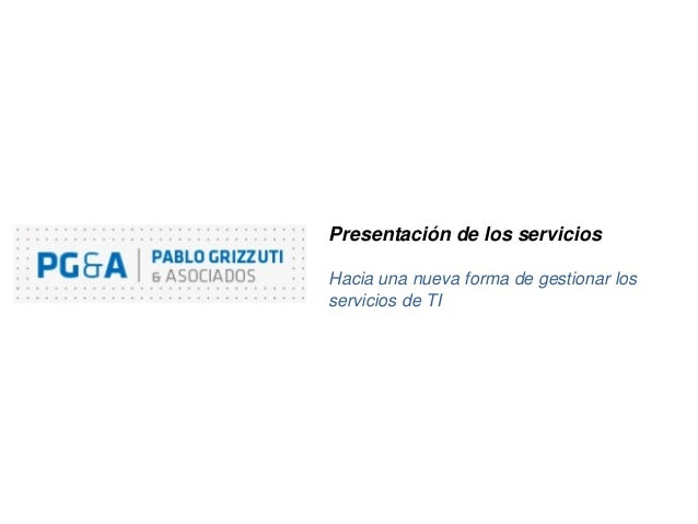 Presentación de los servicios Hacia una nueva forma de gestionar los servicios de TI