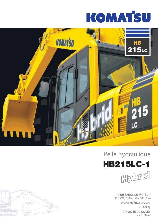 HB215LC-1 PUISSANCE DU MOTEUR 110 kW / 150 ch @ 2.000 t/mn POIDS OPÉRATIONNEL 21.220 kg CAPACITE DU GODET max. 1,36 m³ Pel...