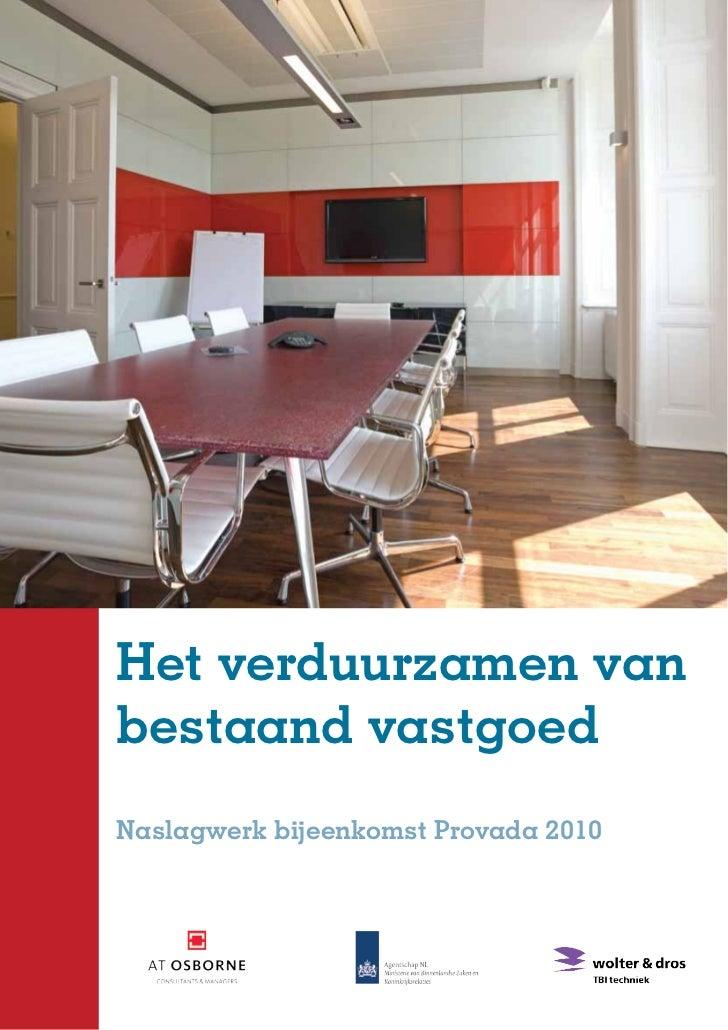 Het verduurzamen vanbestaand vastgoedNaslagwerk bijeenkomst Provada 2010