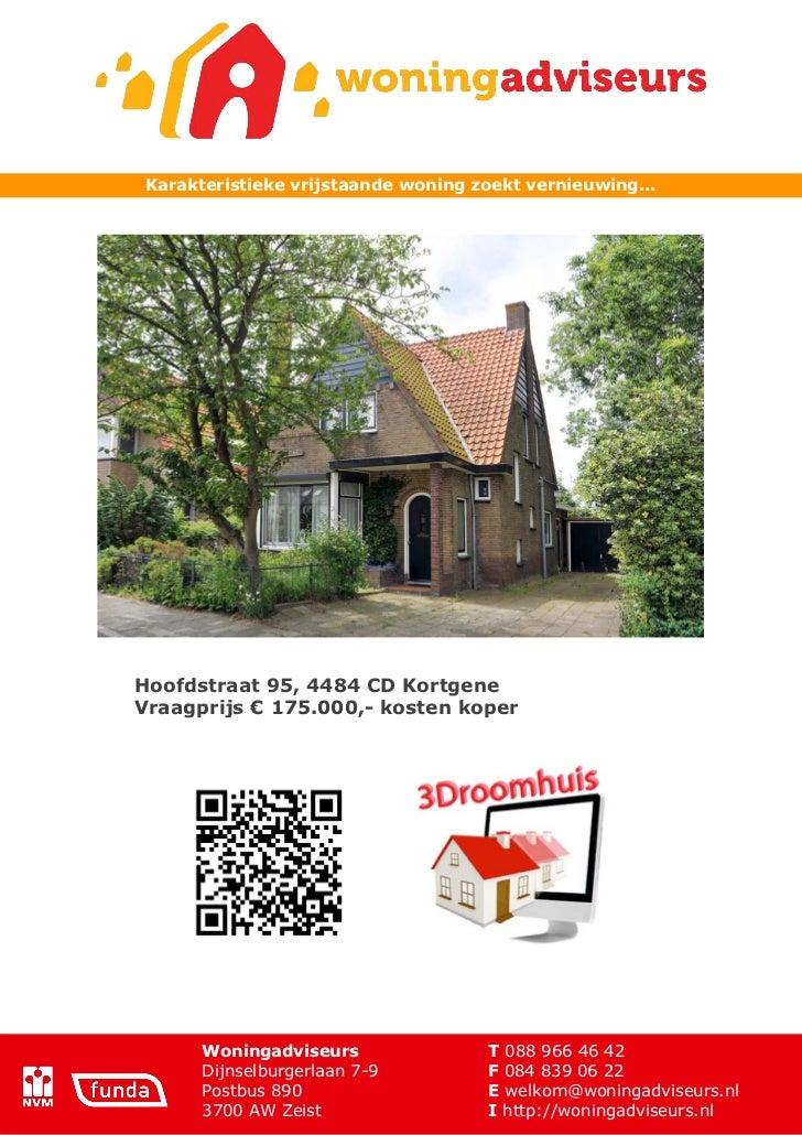 Karakteristieke vrijstaande woning zoekt vernieuwing...Hoofdstraat 95, 4484 CD KortgeneVraagprijs € 175.000,- kosten koper...
