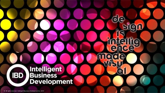 © All rights reserved. Intelligent Business Development Inc, 2015