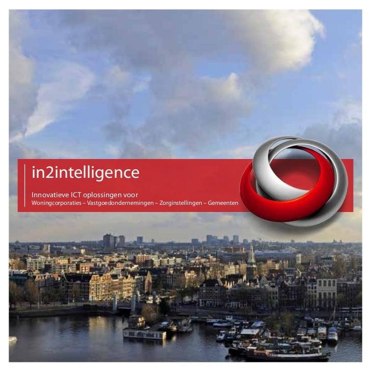 in2intelligenceInnovatieve ICT oplossingen voorWoningcorporaties – Vastgoedondernemingen – Zorginstellingen – Gemeenten
