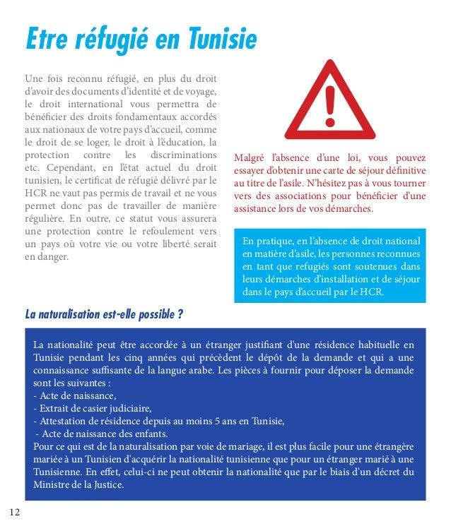 12 Etre réfugié en Tunisie Une fois reconnu réfugié, en plus du droit d'avoir des documents d'identité et de voyage, le dr...