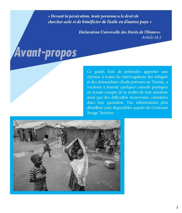 3 Ce guide, loin de prétendre apporter une réponse à toutes les interrogations des réfugiés et des demandeurs d'asile prés...