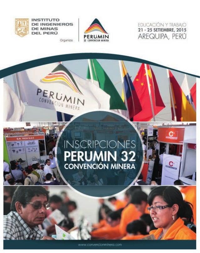 PERUMIN CONVENCIÓN MINERA PERUMIN se ha convertido en los últimos años en el centro de generación de propuestas para forta...