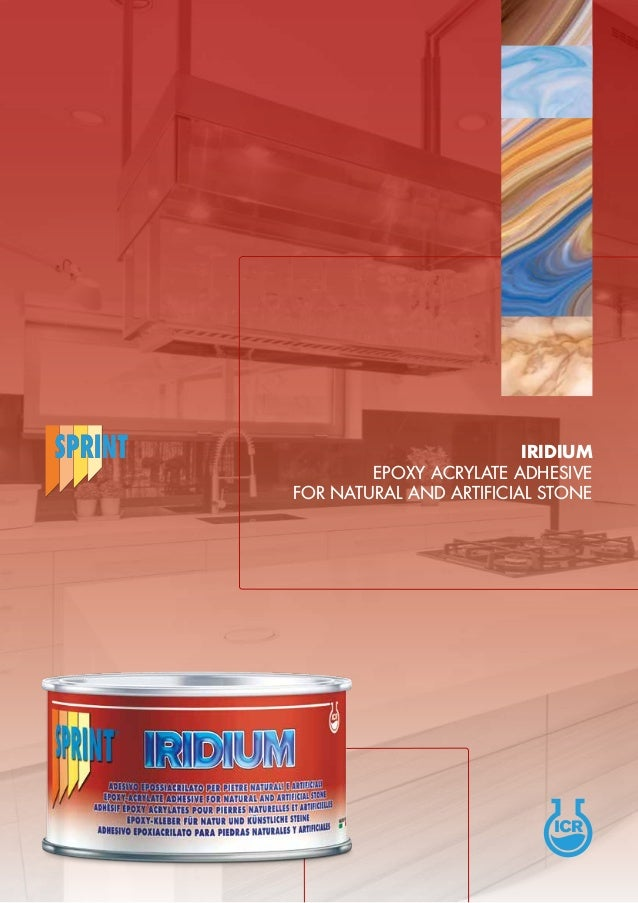 IRIDIUM EPOXY ACRYLATE ADHESIVE FOR NATURAL AND ARTIFICIAL STONE