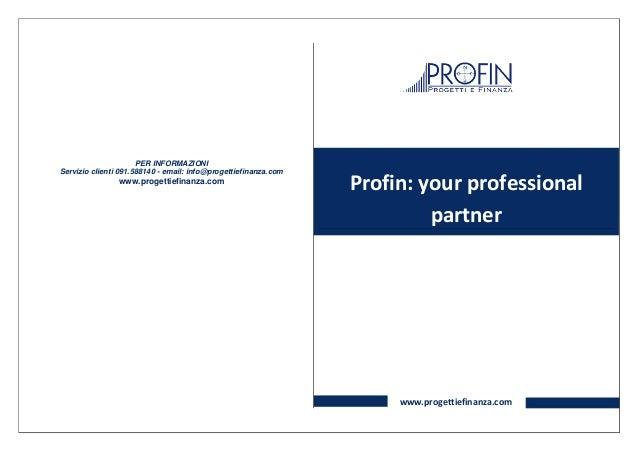 PER INFORMAZIONIServizio clienti 091.588140 - email: info@progettiefinanza.com                www.progettiefinanza.com    ...