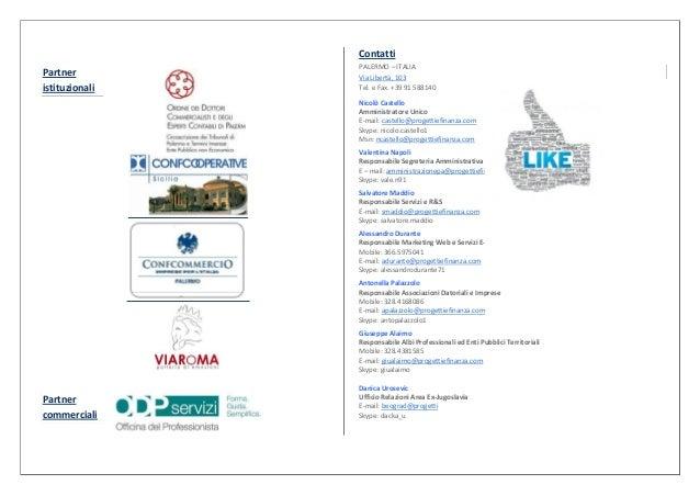 Contatti                PALERMO – ITALIAPartner         Via Libertà, 103istituzionali   Tel. e Fax. +39 91 588140         ...