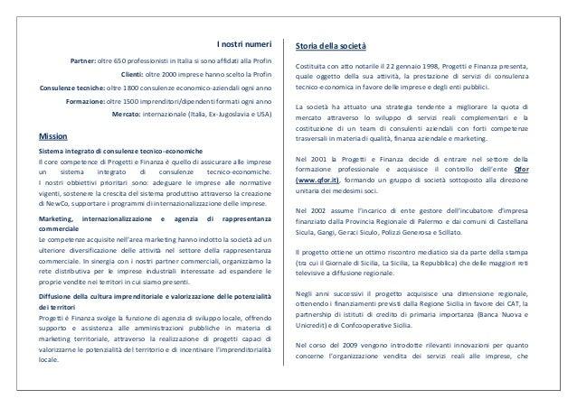 I nostri numeri        Storia della società          Partner: oltre 650 professionisti in Italia si sono affidati alla Pro...