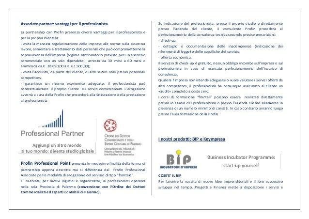 Associate partner: vantaggi per il professionista                                    Su indicazione del professionista, pr...