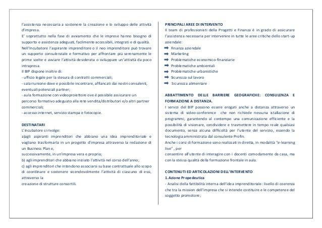 l'assistenza necessaria a sostenere la creazione e lo sviluppo delle attività     PRINCIPALI AREE DI INTERVENTOd'impresa. ...