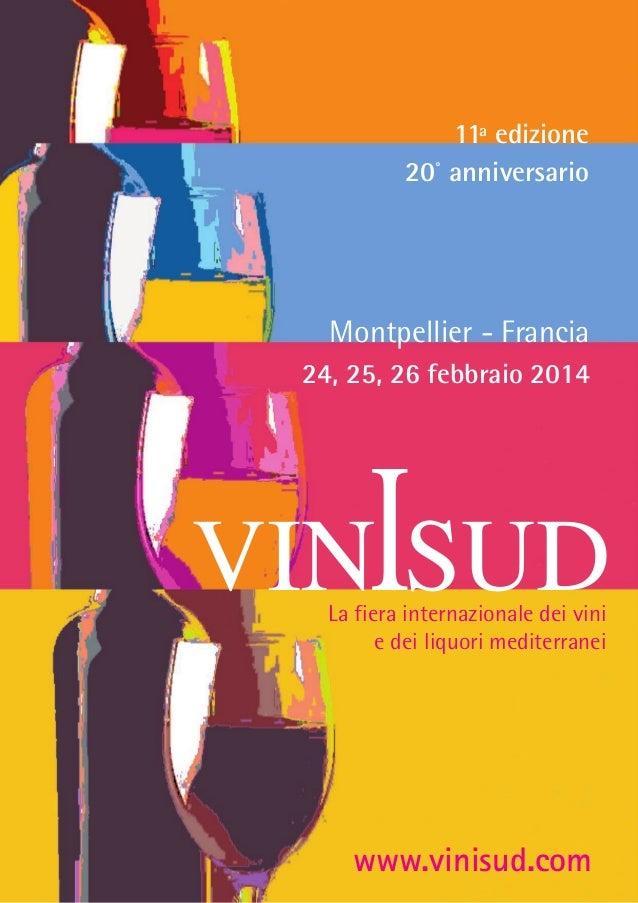 11a edizione 20° anniversario  Montpellier - Francia 24, 25, 26 febbraio 2014  I  VIN SUD La fiera internazionale dei vini...