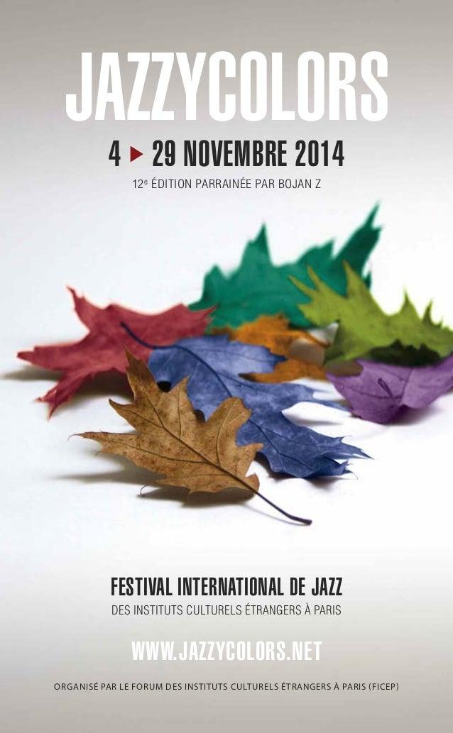 JAZZYCOLORS FESTIVAL INTERNATIONAL DE JAZZ DES INSTITUTS CULTURELS ÉTRANGERS À PARIS WWW.JAZZYCOLORS.NET 4 29 NOVEMBRE 201...