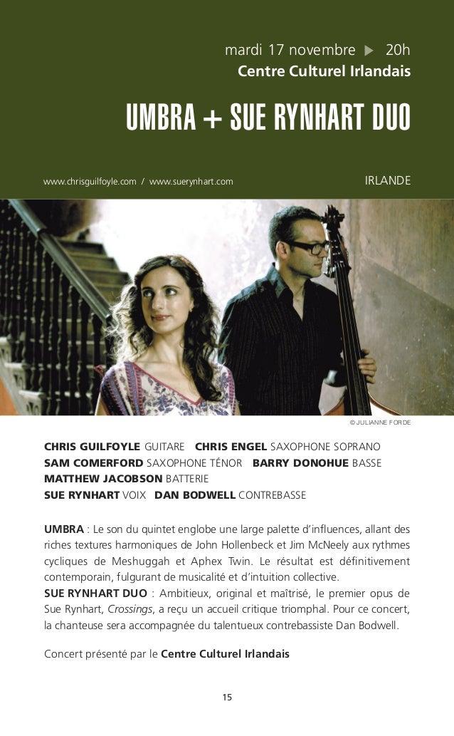 15 mardi 17 novembre 20h Centre Culturel Irlandais UMBRA + SUE RYNHART DUO www.chrisguilfoyle.com / www.suerynhart.com IRL...