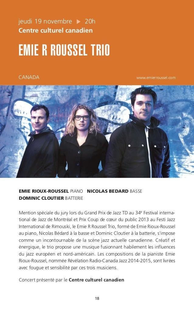 18 jeudi 19 novembre 20h Centre culturel canadien EMIE R ROUSSEL TRIO CANADA www.emierroussel.com EMIE RIOUX-ROUSSEL PIANO...