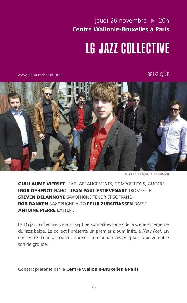25 jeudi 26 novembre 20h Centre Wallonie-Bruxelles à Paris LG JAZZ COLLECTIVE www.guillaumevierset.com BELGIQUE GUILLAUME ...