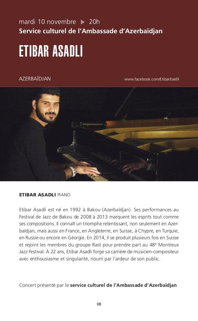 08 mardi 10 novembre 20h Service culturel de l'Ambassade d'Azerbaïdjan ETIBAR ASADLI AZERBAÏDJAN www.facebook.com/EtibarEs...