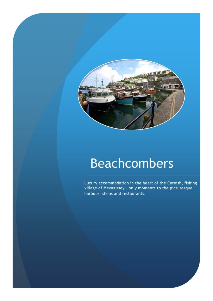 Beachcombers Luxury accommodation in the heart of the Cornish, fishing village of Mevagissey – only moments to the picture...