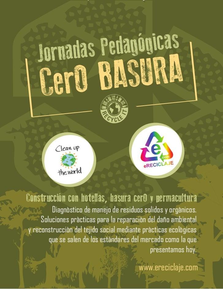 Construcción con botellas, basura cerO y permacultura         Diagnòstico de manejo de residuos solidos y orgànicos.     S...