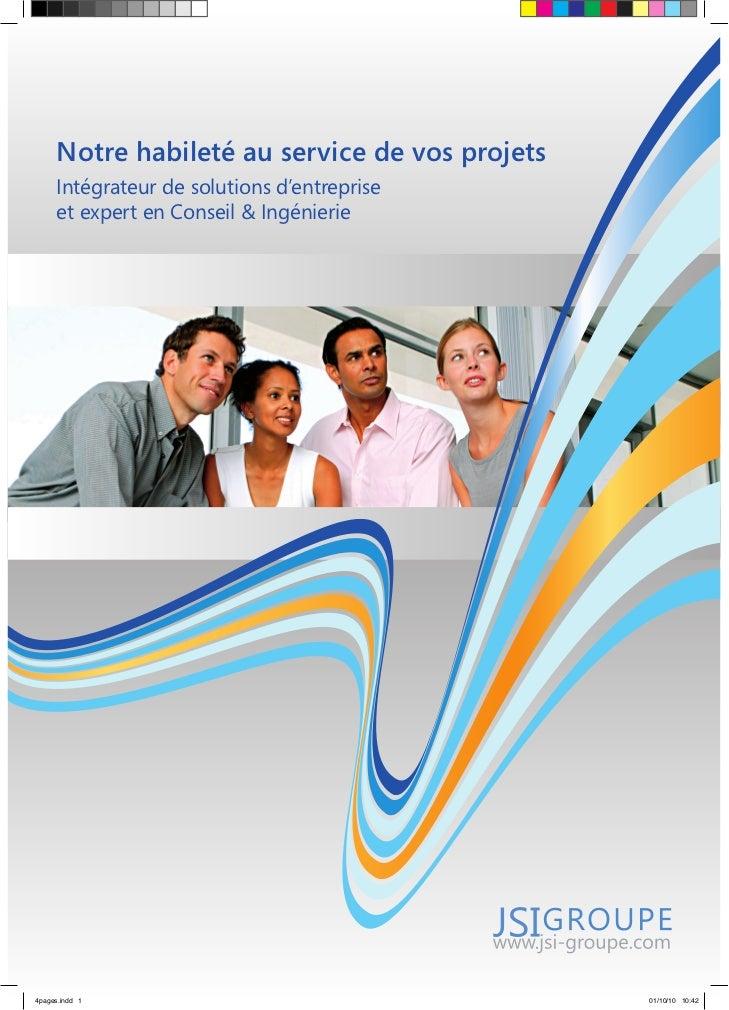 Notre habileté au service de vos projets     Intégrateur de solutions d'entreprise     et expert en Conseil & Ingénierie4p...