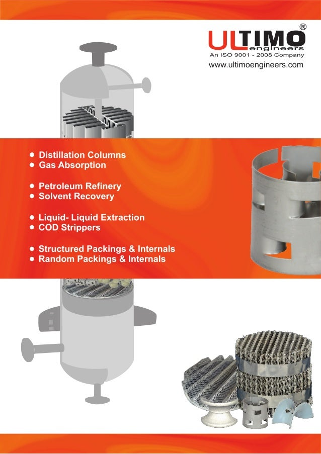 Supply of Distillation Column with Process Hydraulic & Mechanical designs are our expertise. Computer aided Design & Simul...