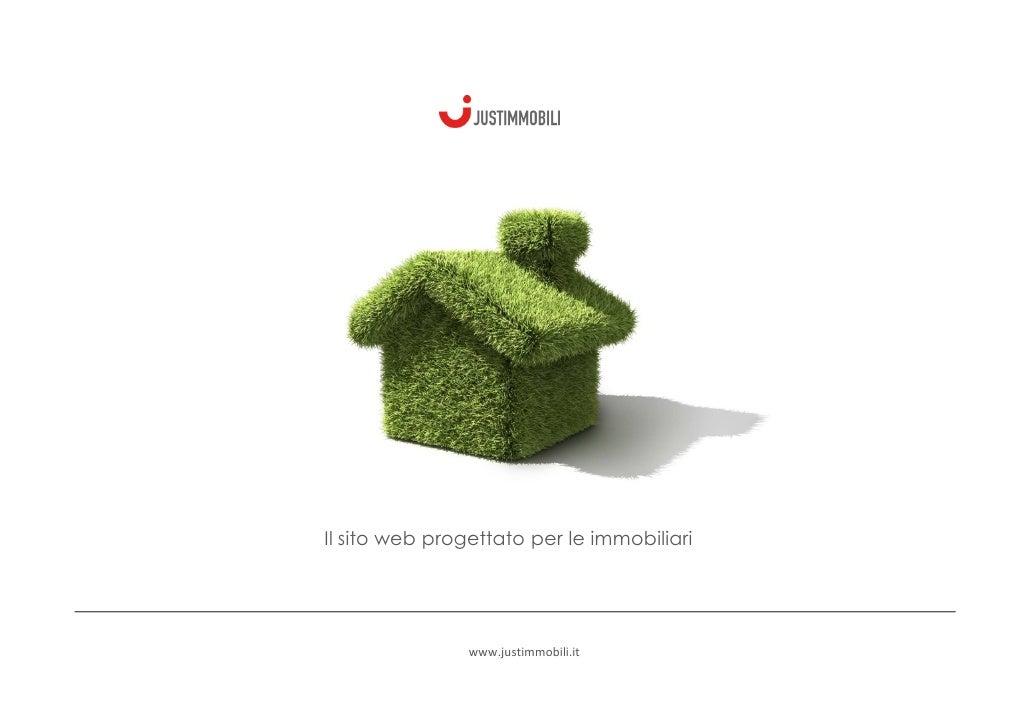 Il sito web progettato per le immobiliari                     www.justimmobili.it