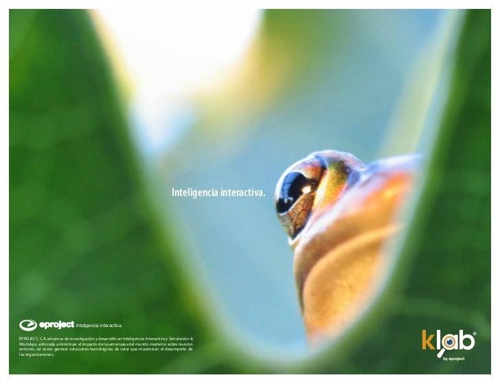 Inteligencia interactiva.           eproject Inteligencia interactiva.EPROJECT, C.A. empresa de investigación y desarrollo...
