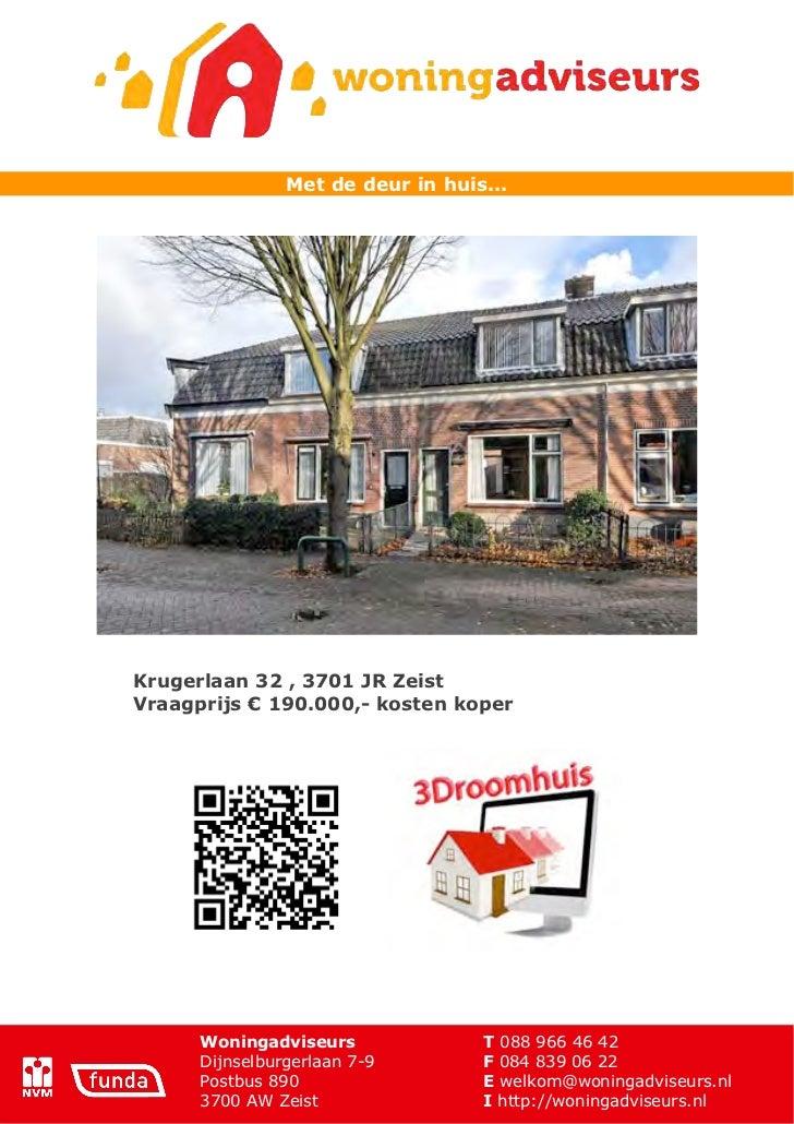 Met de deur in huis...Krugerlaan 32 , 3701 JR ZeistVraagprijs ! 190.000,- kosten koper      Woningadviseurs              T...