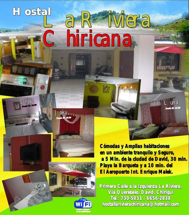 Hostal                     La Riviera                     Chiricana Onasis Desde B/.             25.00                    ...