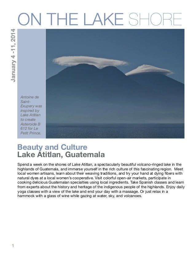 1 Beauty and Culture Lake Atitlan, Guatemala Antoine de Saint- Exupery was inspired by Lake Atitlan to create Asteroide B ...