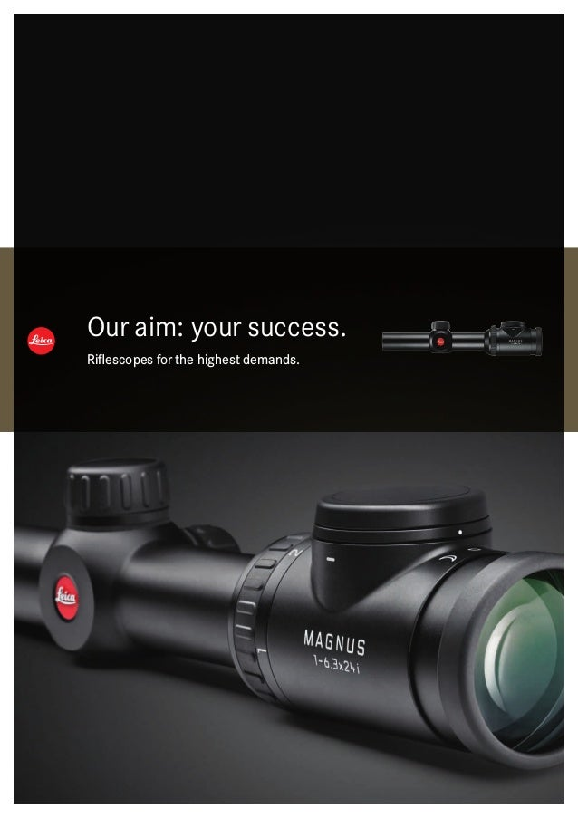 Our aim: your success. Riflescopes for the highest demands.