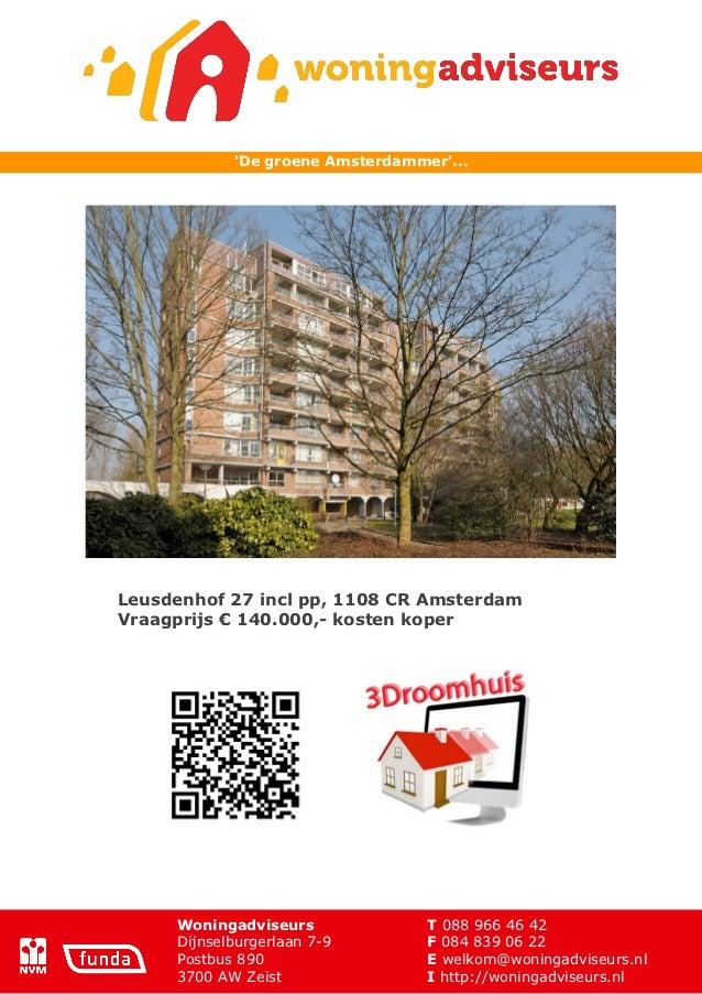 De groene Amsterdammer...       Leusdenhof 27 incl pp, 1108 CR Amsterdam       Vraagprijs € 140.000,- ...